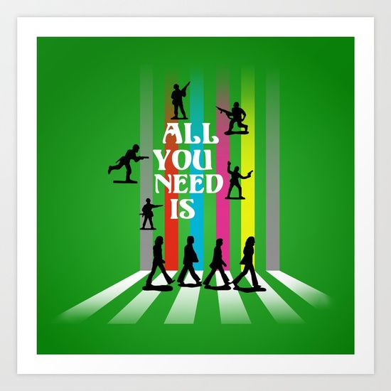 """All You Need Is ...Art Print @society6.  Anti-War interpretation of the """"Abbey Road"""" album cover using toy soldier silhouettes and typography.  #graphicdesign  #digital  #society6 #amour #beatlefan #allyouneedislove #johnlennon #nomorewar #typography  #popart   #toysoldiers  #music  #songs  #road   #abbeyroad  #bands  #sixties #pop #rock #love #art #designs #anti-war"""