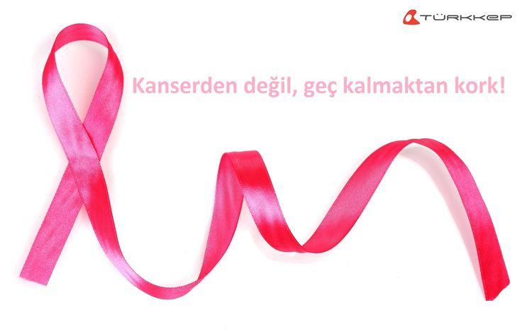 4 Şubat Dünya Kanser Günü Kanserden değil, geç kalmaktan kork!  #DünyaKanserGünü #WorldCancerDay