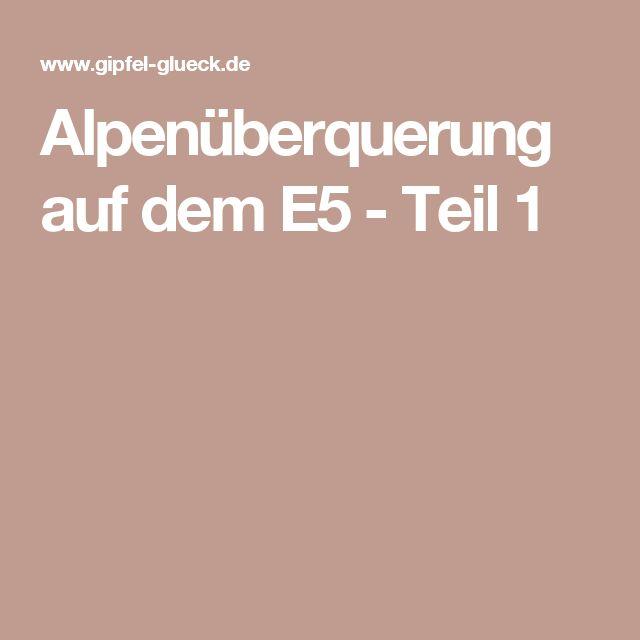 Alpenüberquerung auf dem E5 - Teil 1