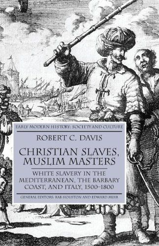 Christian Slaves, Muslim Masters: White Slavery in the Mediterranean, the Barbary Coast and Italy, 1500-1800 (Early Modern History) by Robert C. Davis http://www.amazon.com/dp/1403945519/ref=cm_sw_r_pi_dp_8ACkub0DKJAH0