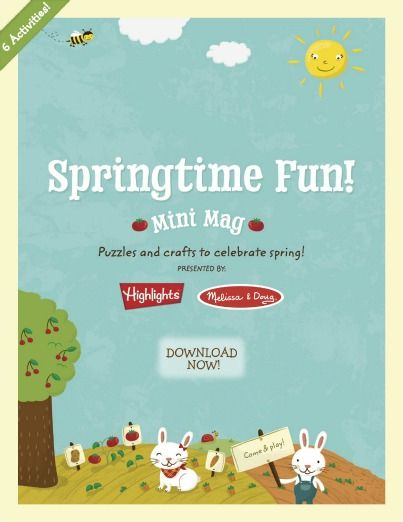 {Springtime Fun Mini Mag} Adorable download from Highlights and Melissa & Doug including 6 activities. *So cute.