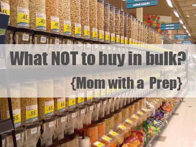 What NOT to buy in Bulk? - Mom with a PREP