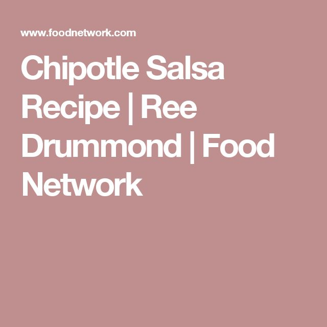 Chipotle Salsa Recipe | Ree Drummond | Food Network