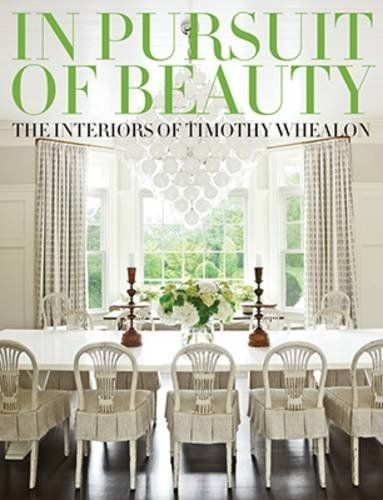 Timothy Whealon Has A Classic Style Which Is Right Up My Design Alley Indulgence NEW DESIGN BOOKS