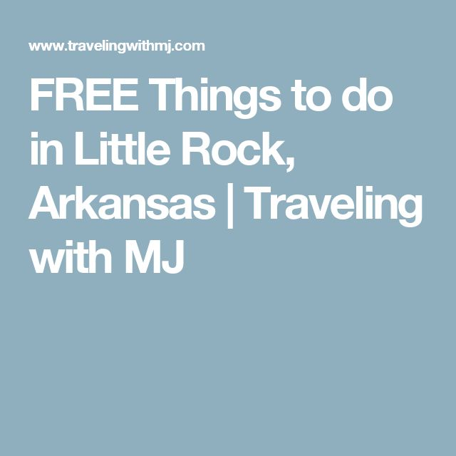 FREE Things to do in Little Rock, Arkansas | Traveling with MJ
