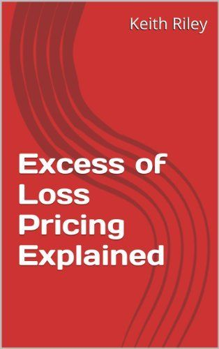Keith Riley describes in detail the basic principles for pricing excess of loss reinsurance contracts, including the use of first-loss scales, experience rating, exposure rating, burning cost, Poisson Distribution and market rating curves. Motivation Companion Ebook How Would You Like To Get and... more details available at https://insurance-books.bestselleroutlets.com/property-insurance/product-review-for-excess-of-loss-pricing-explained/
