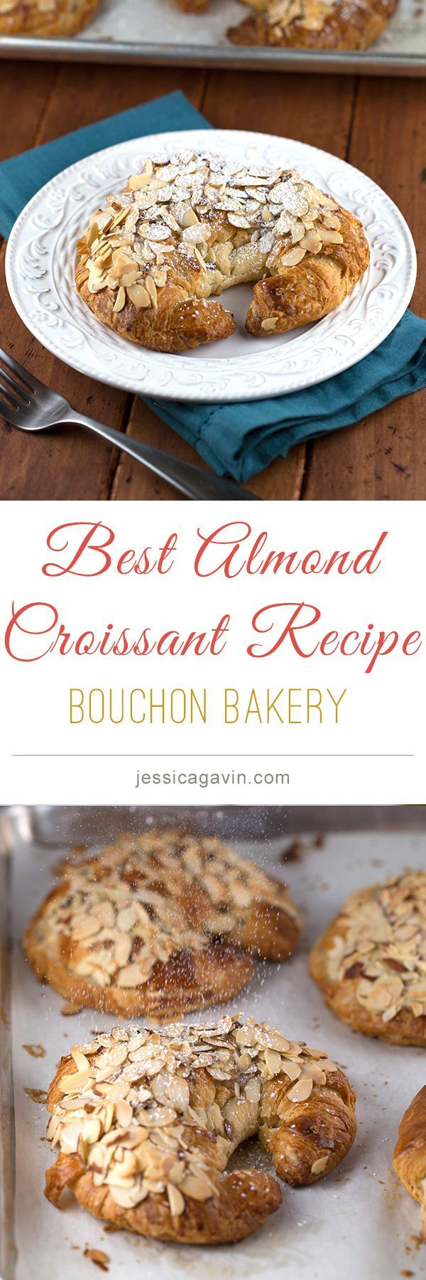 AMAZING! Delicious Almond Croissants inspired by Bouchon Bakery
