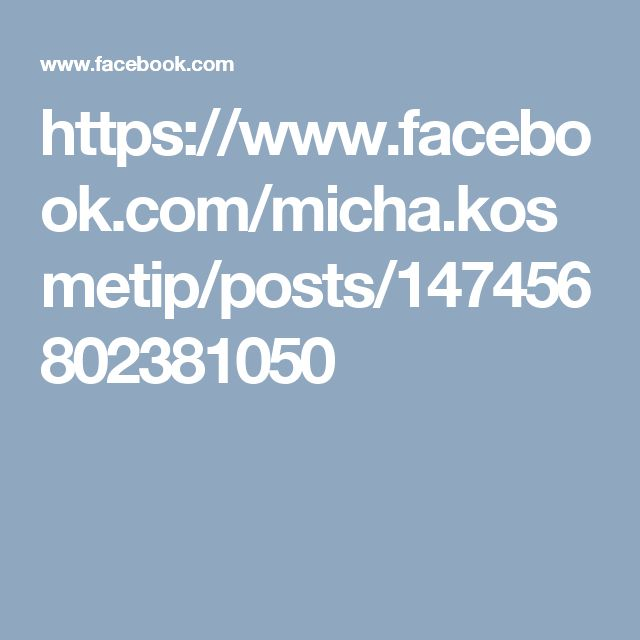 https://www.facebook.com/micha.kosmetip/posts/147456802381050