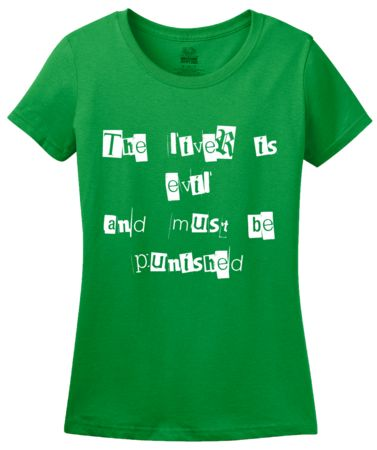 The Liver is Evil, Must Be Punished   Women's T-Shirt #annarbortees #stpatricksday #irish #shirts #womens