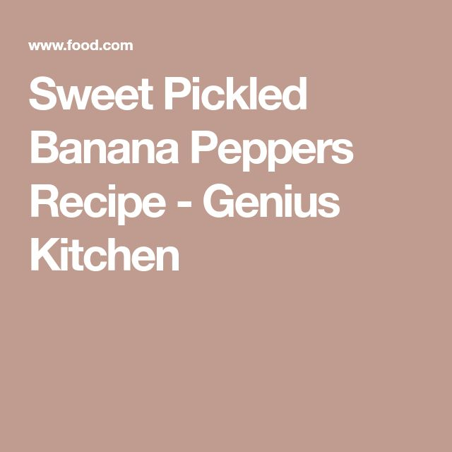 Sweet Pickled Banana Peppers Recipe - Genius Kitchen