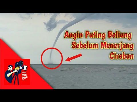 Penampakan Angin Puting-Beliung Di Laut Sebelum Menerjang Cirebon