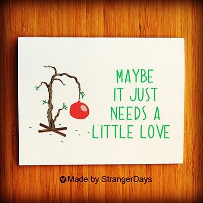 """Christmas cards. """" Maybe it just needs a little love """" Charlie Brown Christmas. Charlie Brown Tree. $4.00, via Etsy."""