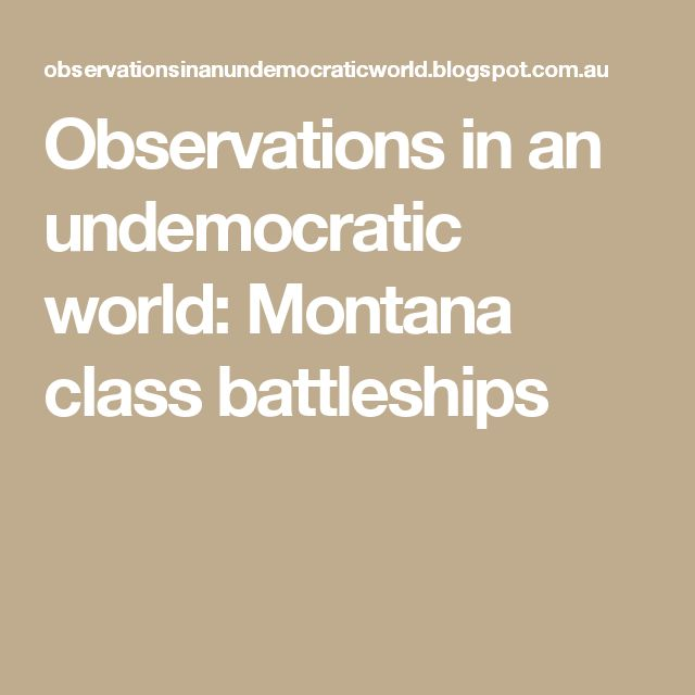 Observations in an undemocratic world: Montana class battleships