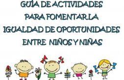 Guía de actividades para fomentar la igualdad de oportunidades entre niños y niñas