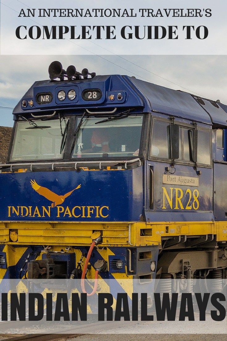 A Complete Guide To Indian Railways For International Travelers Mapping Megan Indian Railways Travel Train Travel