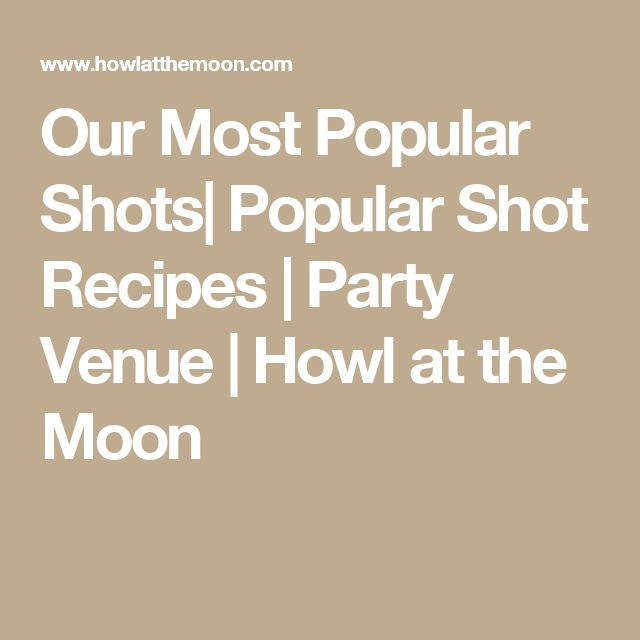 Our Most Popular Shots| Popular Shot Recipes | Party Venue | Howl at the Moon