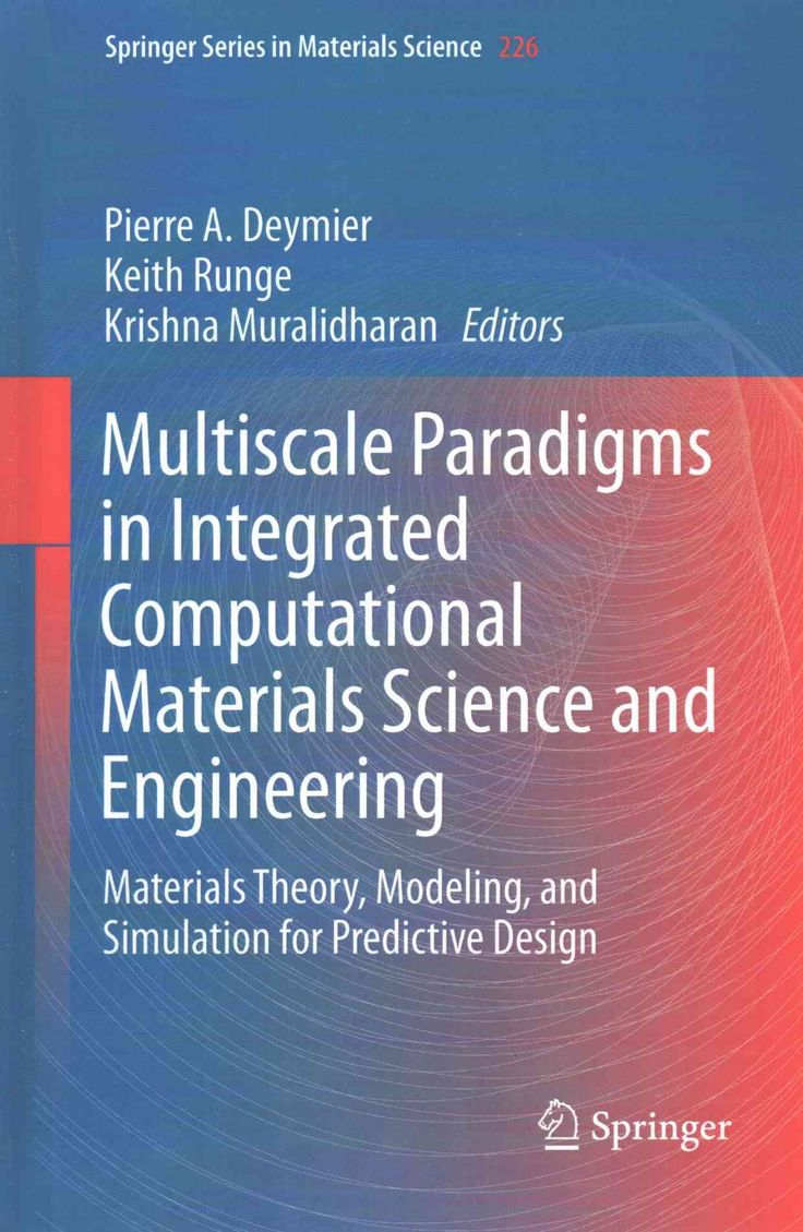Multiscale Paradigms in Integrated Computational Materials Science and Engineering: Materials Theory, Modeling, a...