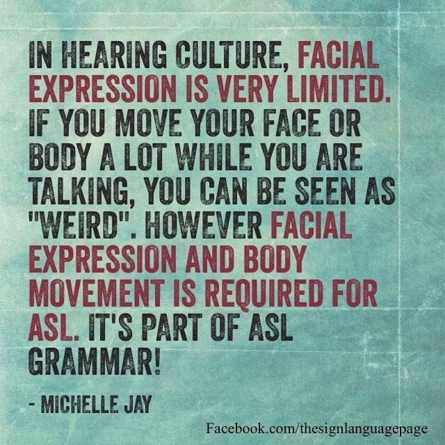 Facial expression is an important part of #ASL grammar.  #Deaf