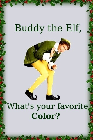 When i first saw the movie Elf every time i answered the phone i would say this...