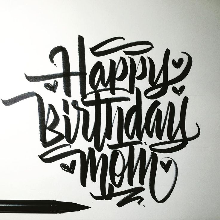 Happy Birthday Mom! #calligraphy #calligraffiti #brushpen #tombow #lettering…