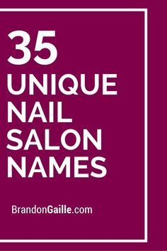 35 Unique Nail Salon Names                              …