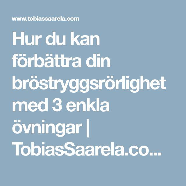 Hur du kan förbättra din bröstryggsrörlighet med 3 enkla övningar | TobiasSaarela.com - Personlig Träning i Uppsala