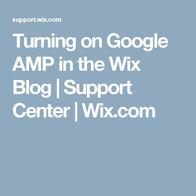 Turning on Google AMP in the Wix Blog | Support Center | Wix.com