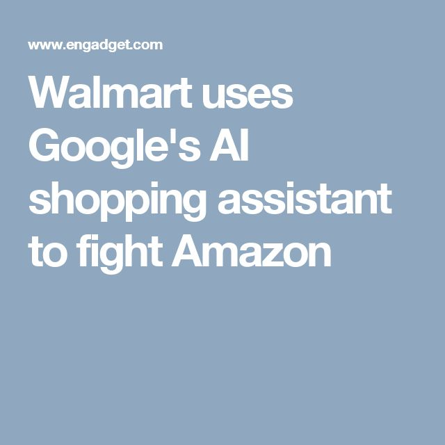 Walmart uses Google's AI shopping assistant to fight Amazon
