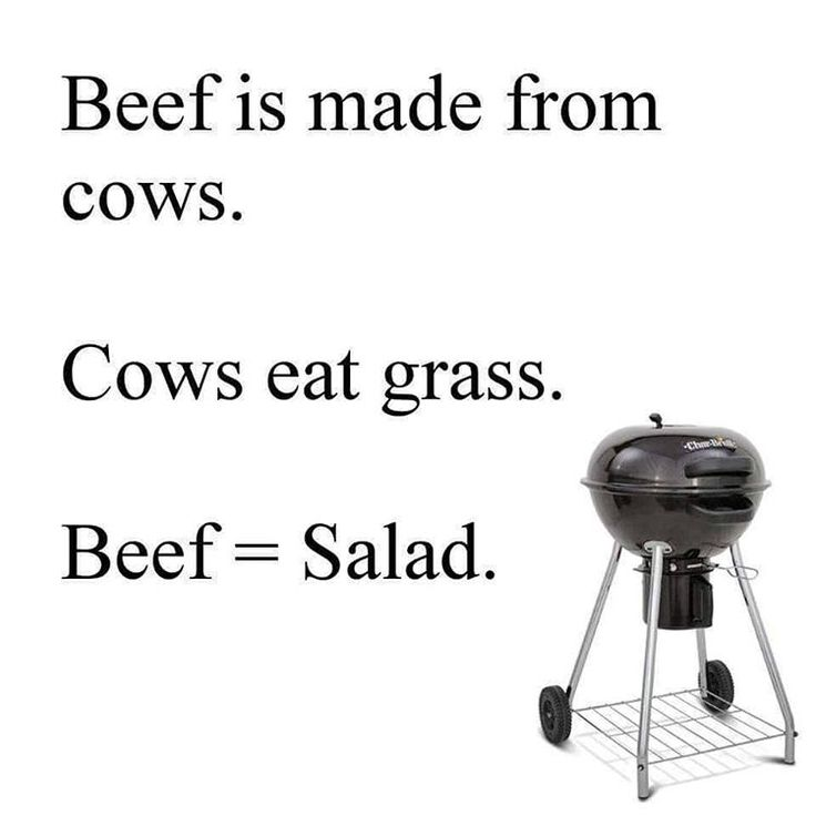 This makes total sense! Have a great night BBQ Family!!  #weber #vegan #veg #vegitarian #knowledge #learn #legit #webergrill #beef #cow #moo #yum #delicious #funny #laugh #haha #hahaha #humor #joke #relax #salad #tasty #healthy #betterwithmeat #bacon #meme  #memes #bbq #grilling #food