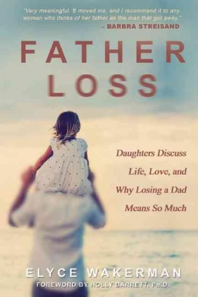 As Elyce Wakerman found in the scores of interviews she conducted, the loss of a father through death, divorce, or abandonmentis the event that shapes a girls life and all her future relationships. In