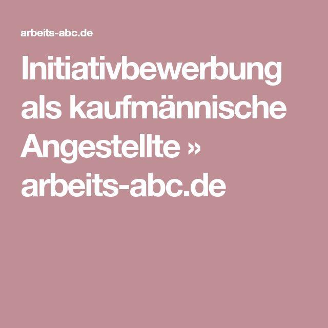 Initiativbewerbung als kaufmännische Angestellte » arbeits-abc.de