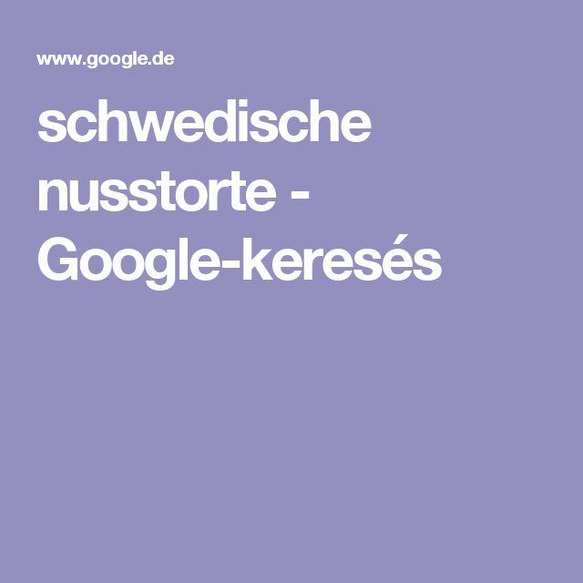 schwedische nusstorte - Google-keresés
