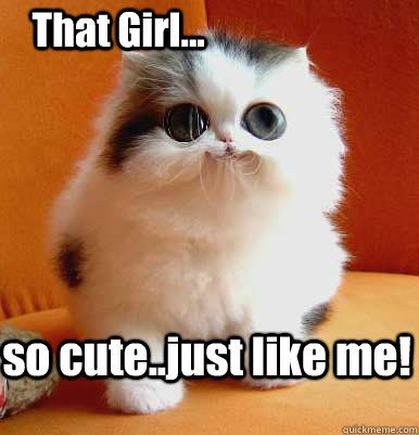 That Girl Is So Cute