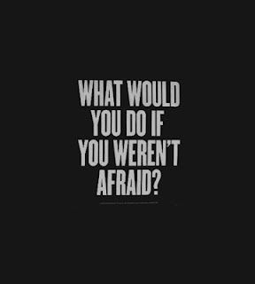 What would you do if you werent afraid? hesheeatclean