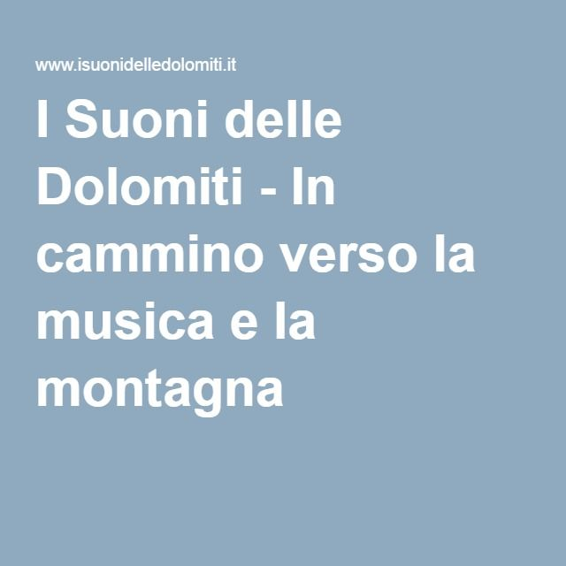 I Suoni delle Dolomiti - In cammino verso la musica e la montagna