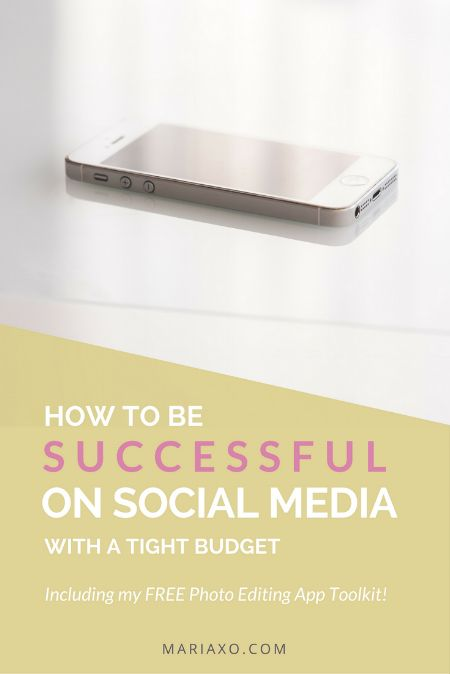 HOW TO BE SUCCESSFUL ON SOCIAL MEDIA WITH A TIGHT BUDGET — MARIAXO