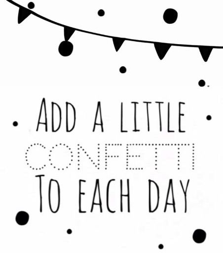 Add a little confetti to each day.
