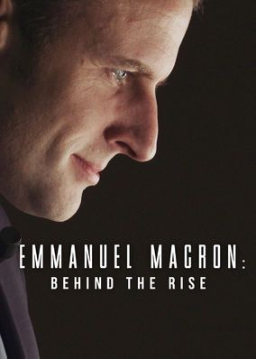 Emmanuel Macron: Behind the Rise (2017) - Witness the sudden political ascent of Emmanuel Macron, who survived a bruising campaign to become the youngest president in French history.