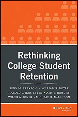 Rethinking College Student Retention: John M. Braxton, William R. Doyle, Harold V. Hartley III, Amy S. Hirschy, Willis A. Jones, Michael K. McLendon: 9780470907702: Amazon.com: Books