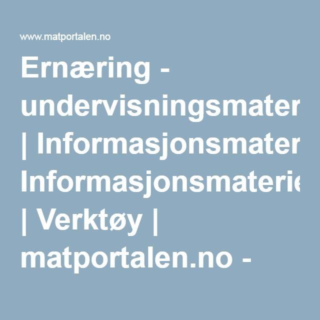 Ernæring - undervisningsmateriell | Informasjonsmateriell | Verktøy | matportalen.no - Informasjon om mat og helse fra offentlige myndigheter