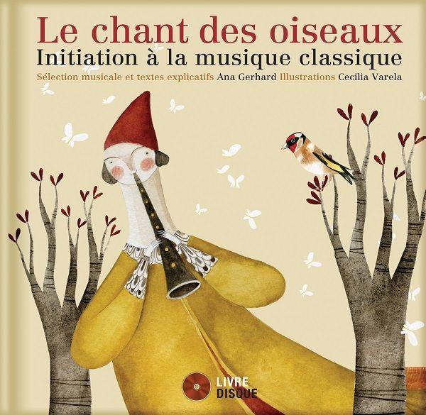 Le chant des oiseaux Collectif, textes d'Ana Gerhard (traduits par Caroline Déry), illustré par Cecilia Varela La montagne secrète dans la collection Livre-disque