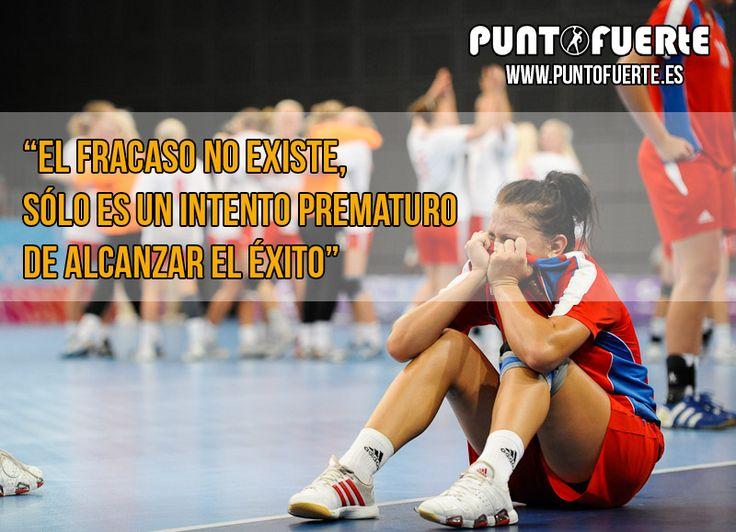 """Recordadlo siempre... """"El fracaso no existe, sólo es un intento prematuro de alcanzar el éxito"""" #PuntoFuerte #balonmano #handball #win #lose #fail #failure"""
