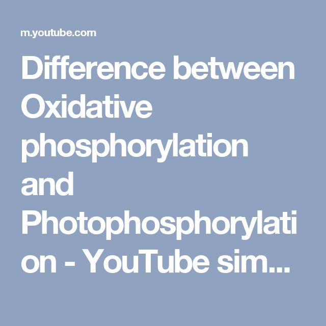 Difference between Oxidative phosphorylation and Photophosphorylation - YouTube simplified concept video