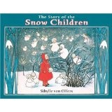Book:  The Story of the Snow Children (fairy tale)