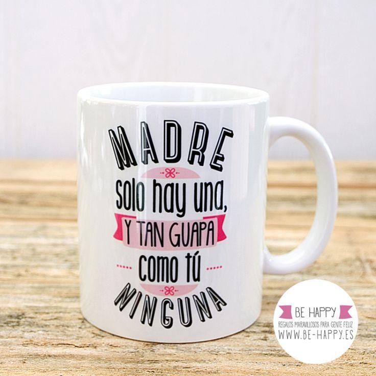 """Taza """"Madre solo hay una"""". A la venta en www.be-happy.es #taza #tazas #mug #mugs #behappy"""