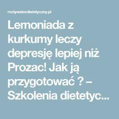 Lemoniada z kurkumy leczy depresję lepiej niż Prozac! Jak ją przygotować ? – Szkolenia dietetyczne
