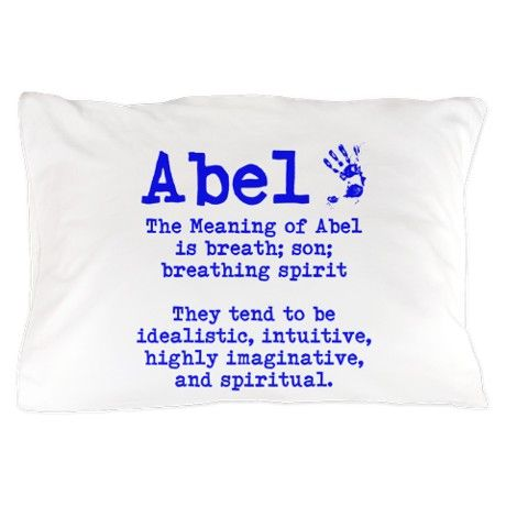 The Meaning of Abel Pillow Case on CafePress.com