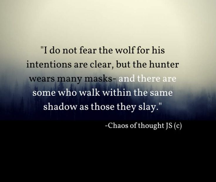 """Realize who the """"hunters"""" are in your circle, the phonies masquerading as friends. Drop them."""