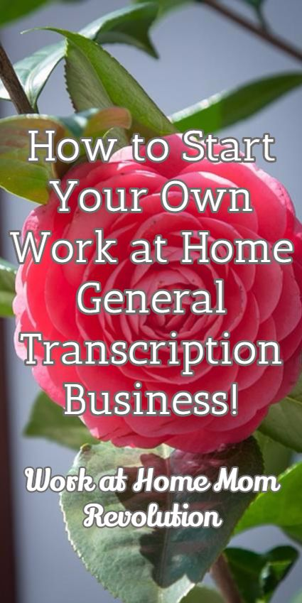 How to Start Your Own Work at Home General Transcription Business! / Work at Home Mom Revolution