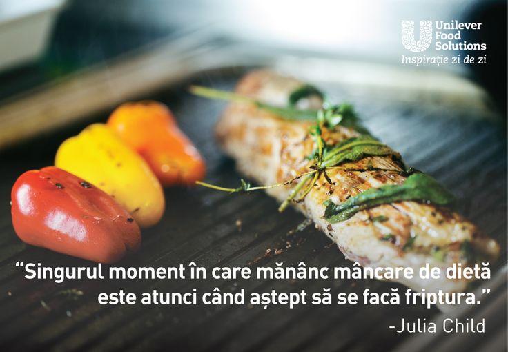 Singurul moment in care mananc mancare de dieta este atunci cand astept sa se faca friptura. - Julia Child